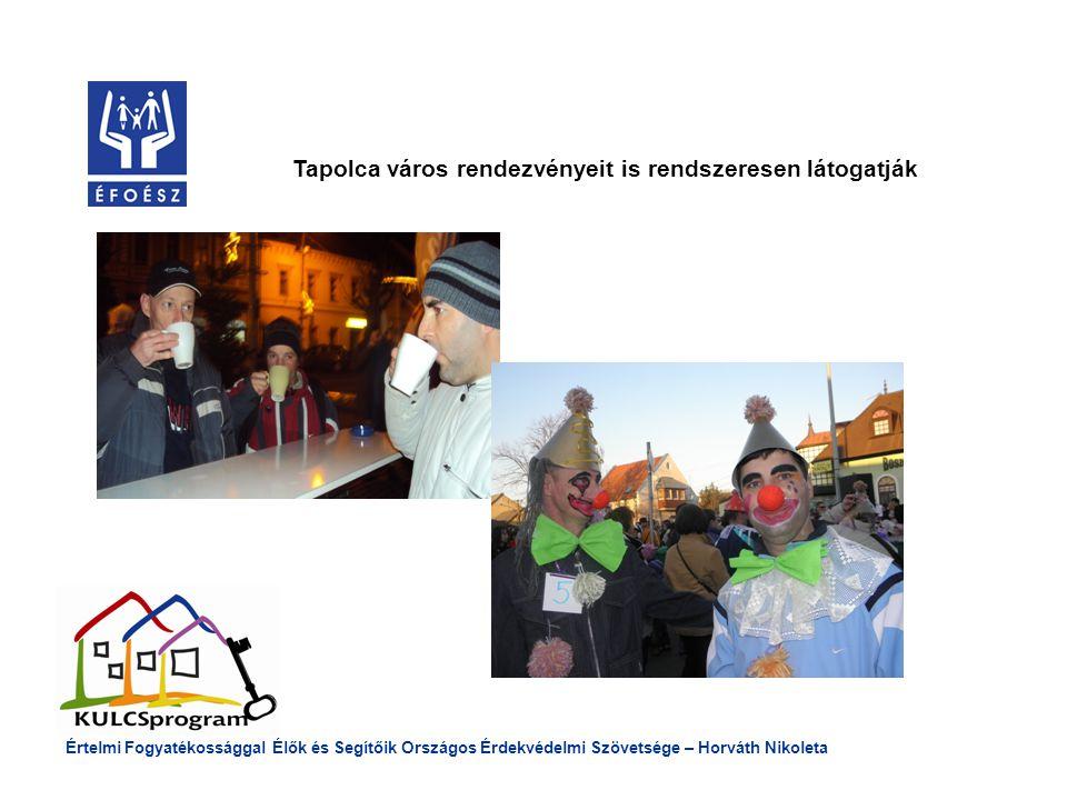 Tapolca város rendezvényeit is rendszeresen látogatják Értelmi Fogyatékossággal Élők és Segítőik Országos Érdekvédelmi Szövetsége – Horváth Nikoleta