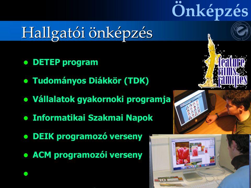 Hallgatói önképzés  DETEP program  Tudományos Diákkör (TDK)  Vállalatok gyakornoki programja  Informatikai Szakmai Napok  DEIK programozó verseny