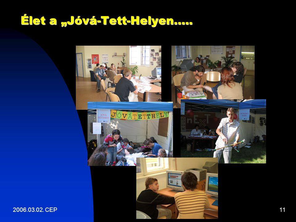 """2006.03.02. CEP11 Élet a """"Jóvá-Tett-Helyen….."""