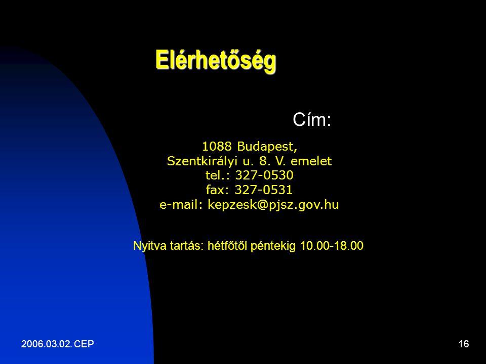 2006.03.02. CEP16 Elérhetőség Cím: 1088 Budapest, Szentkirályi u.