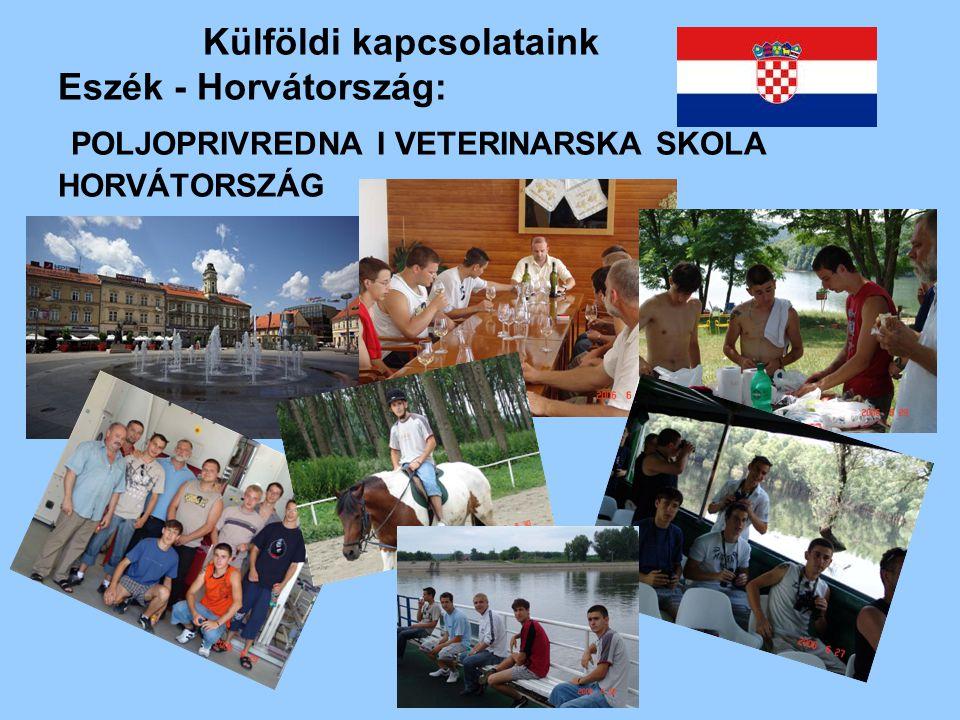 Külföldi kapcsolataink Eszék - Horvátország: POLJOPRIVREDNA I VETERINARSKA SKOLA HORVÁTORSZÁG