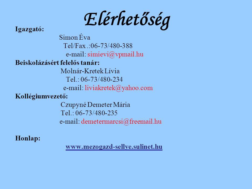 Elérhetőség Igazgató: Simon Éva Tel/Fax.:06-73/480-388 e-mail: simievi@vpmail.hu Beiskolázásért felelős tanár: Molnár-Kretek Lívia Tel.: 06-73/480-234