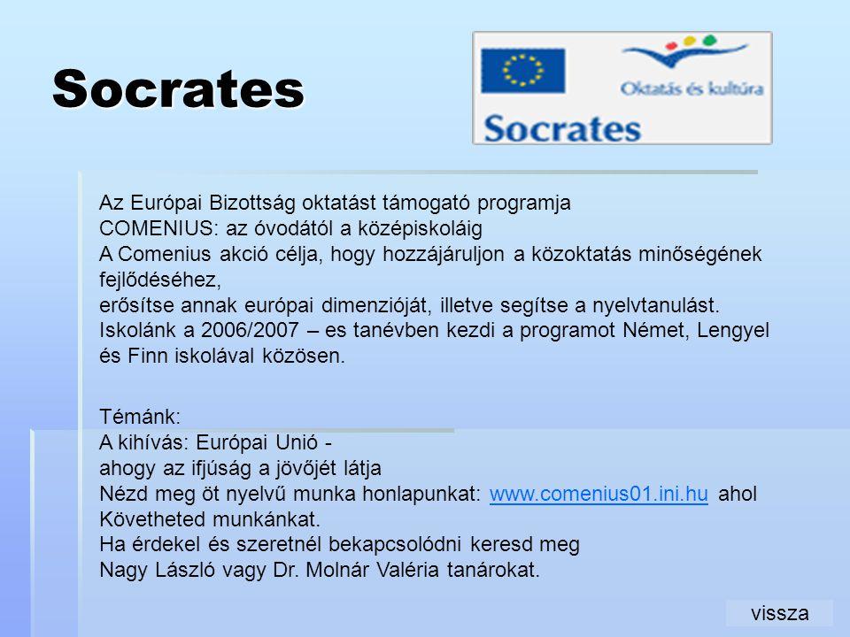 Socrates Az Európai Bizottság oktatást támogató programja COMENIUS: az óvodától a középiskoláig A Comenius akció célja, hogy hozzájáruljon a közoktatá