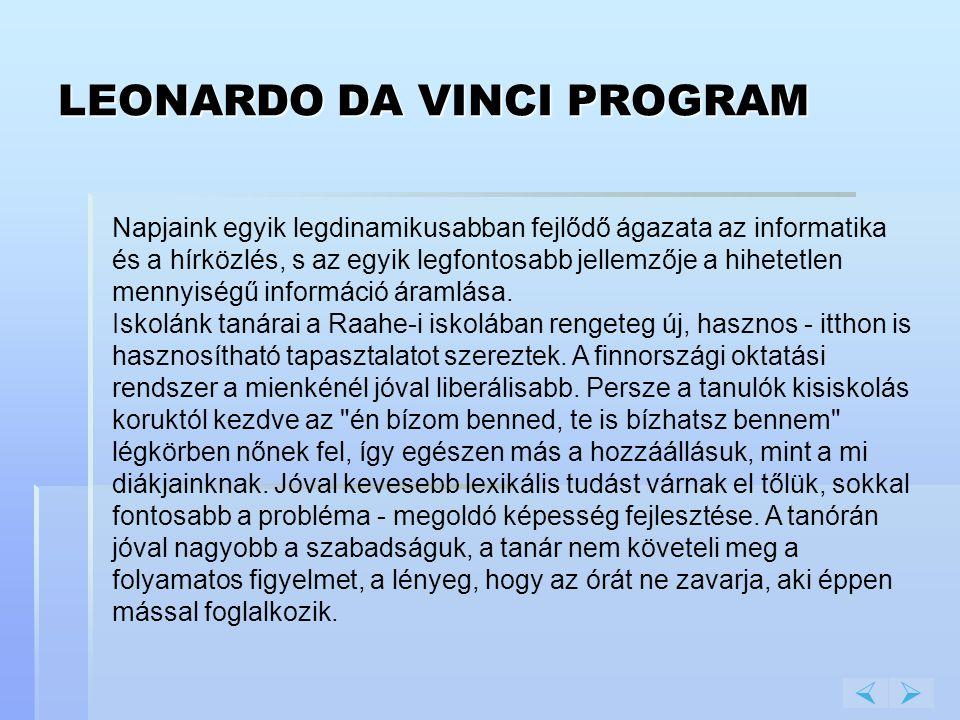 LEONARDO DA VINCI PROGRAM  Napjaink egyik legdinamikusabban fejlődő ágazata az informatika és a hírközlés, s az egyik legfontosabb jellemzője a hihe