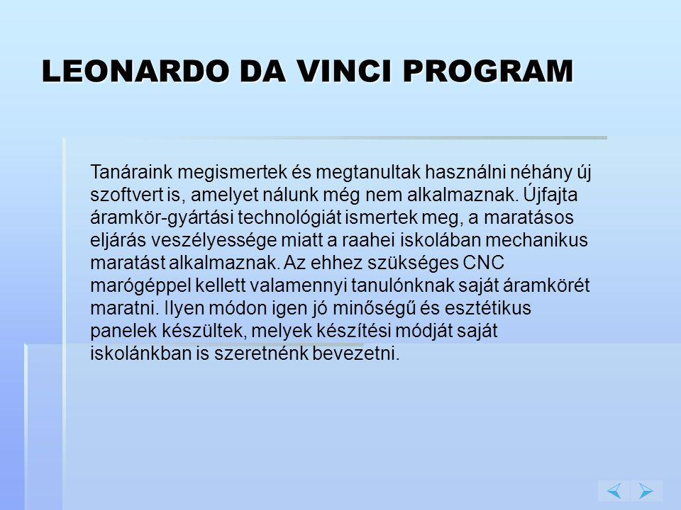LEONARDO DA VINCI PROGRAM Tanáraink megismertek és megtanultak használni néhány új szoftvert is, amelyet nálunk még nem alkalmaznak. Újfajta áramkör-g