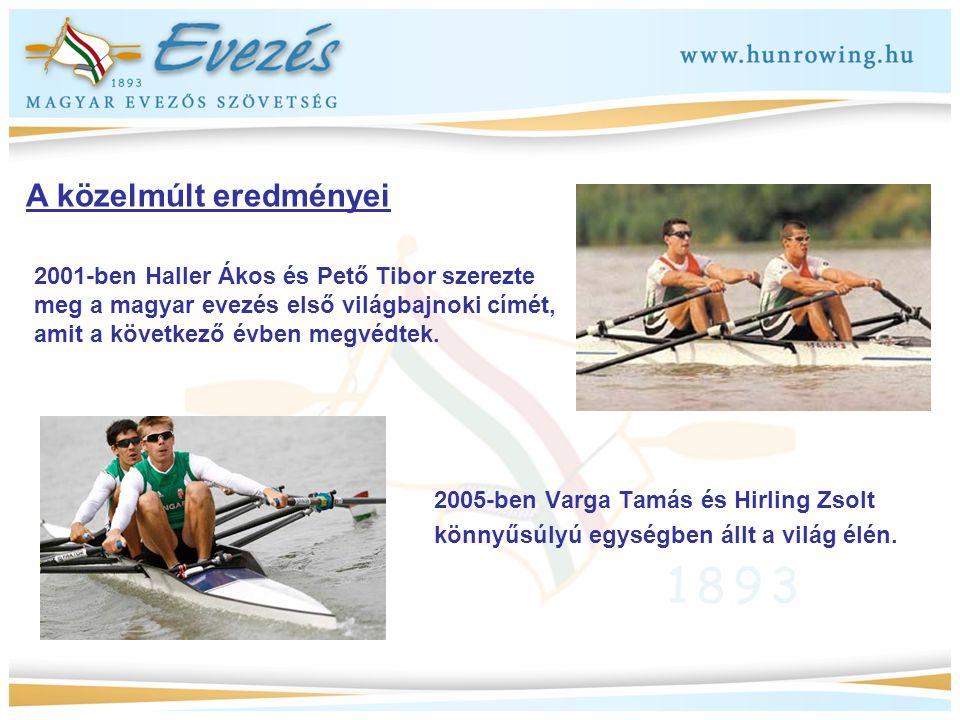 2005-ben Varga Tamás és Hirling Zsolt könnyűsúlyú egységben állt a világ élén. 2001-ben Haller Ákos és Pető Tibor szerezte meg a magyar evezés első vi