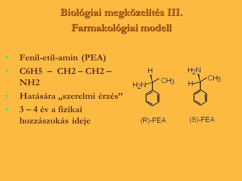 """Biológiai megközelítés III. Farmakológiai modell • •Fenil-etil-amin (PEA) • •C6H5 – CH2 – CH2 – NH2 • •Hatására """"szerelmi érzés"""" • •3 – 4 év a fizikai"""