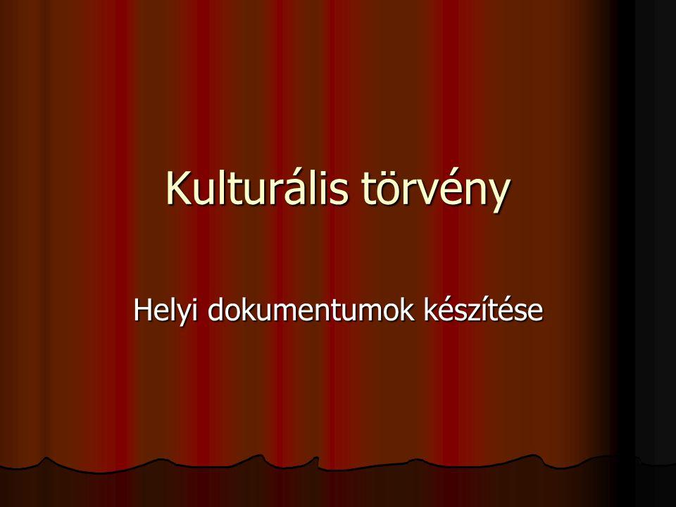 Kulturális törvény Helyi dokumentumok készítése