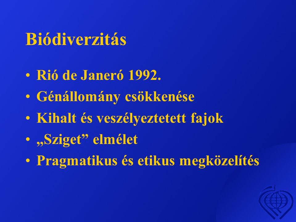 """Biódiverzitás •Rió de Janeró 1992. •Génállomány csökkenése •Kihalt és veszélyeztetett fajok •""""Sziget"""" elmélet •Pragmatikus és etikus megközelítés"""