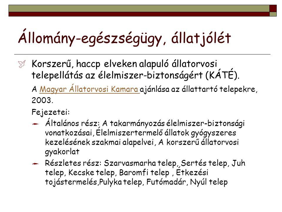  Korszerű, haccp elveken alapuló állatorvosi telepellátás az élelmiszer-biztonságért (KÁTÉ). A Magyar Állatorvosi Kamara ajánlása az állattartó telep