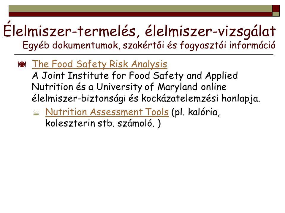  The Food Safety Risk Analysis A Joint Institute for Food Safety and Applied Nutrition és a University of Maryland online élelmiszer-biztonsági és ko
