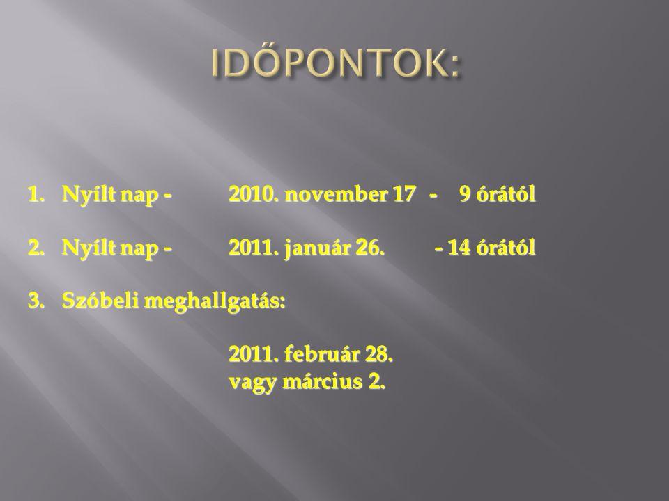 1.Nyílt nap - 2010.november 17 - 9 órától 2. Nyílt nap - 2011.