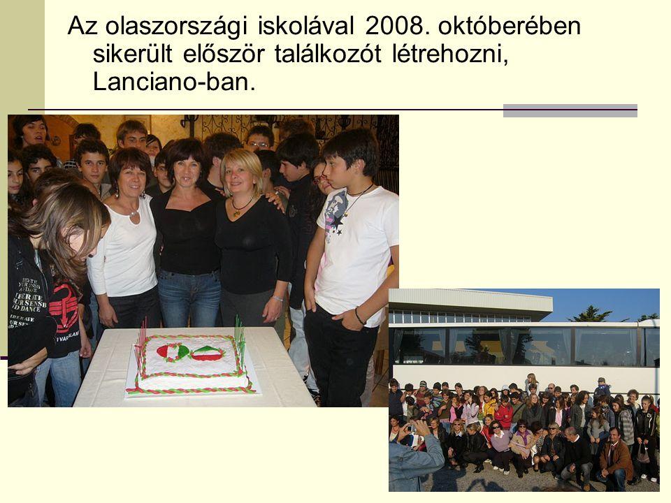 Az olaszországi iskolával 2008. októberében sikerült először találkozót létrehozni, Lanciano-ban.