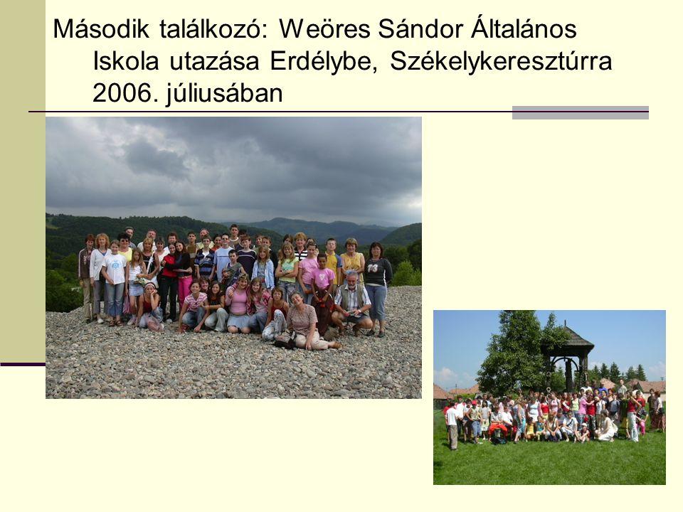 Második találkozó: Weöres Sándor Általános Iskola utazása Erdélybe, Székelykeresztúrra 2006.