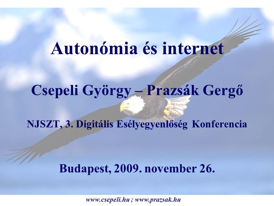 Autonómia és internet Csepeli György – Prazsák Gergő NJSZT, 3.