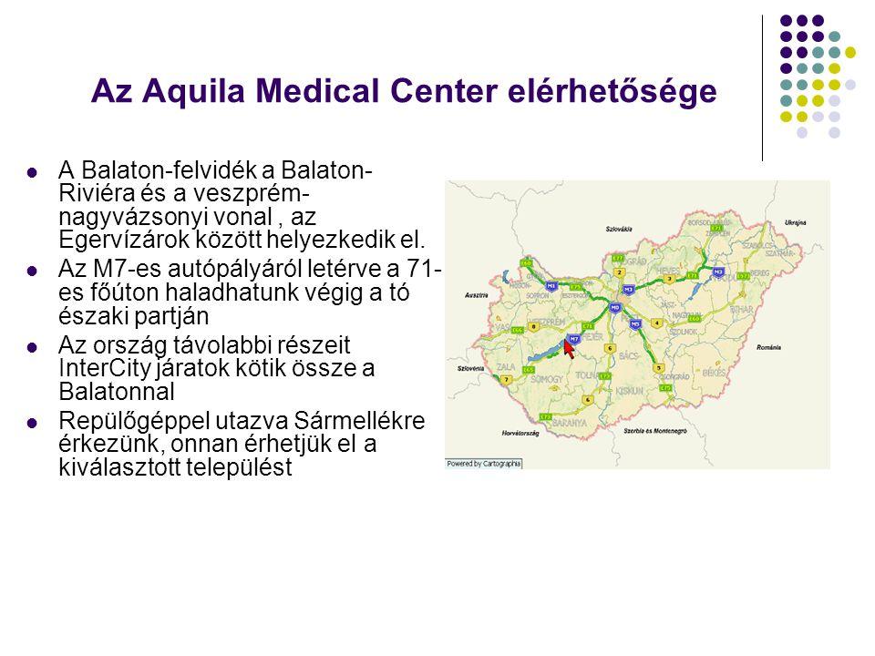 Az Aquila Medical Center elérhetősége  A Balaton-felvidék a Balaton- Riviéra és a veszprém- nagyvázsonyi vonal, az Egervízárok között helyezkedik el.