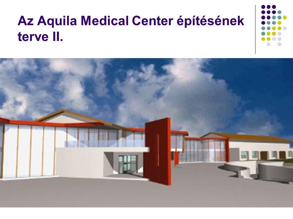 Az Aquila Medical Center építésének terve II.