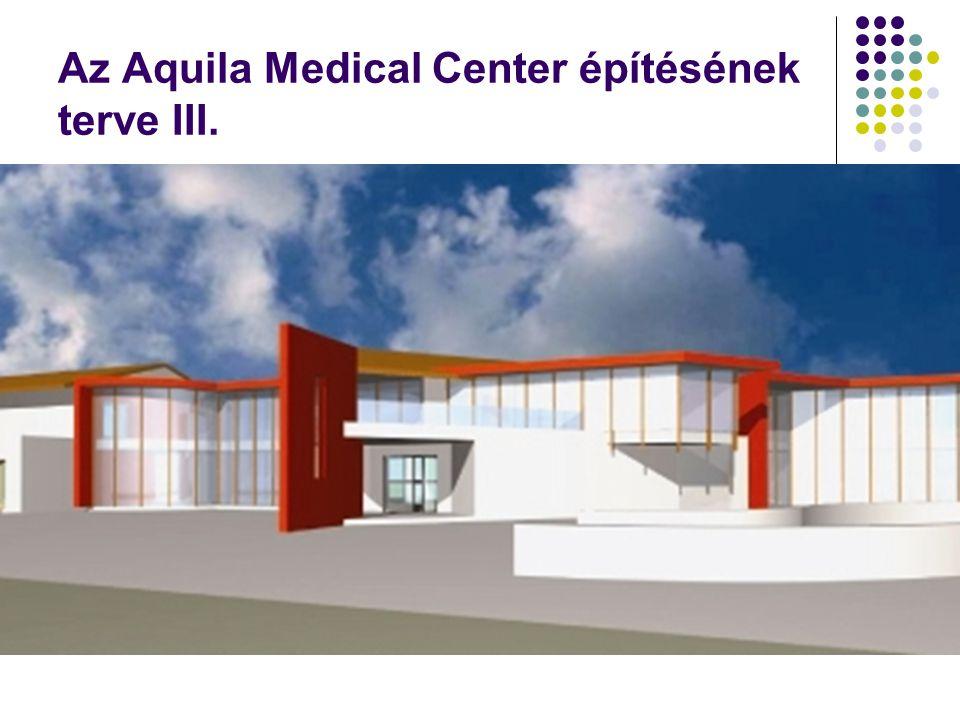 Az Aquila Medical Center építésének terve III.