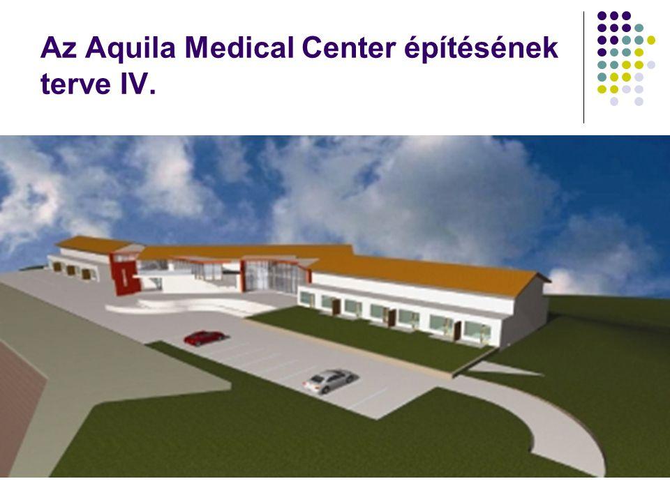 Az Aquila Medical Center építésének terve IV.