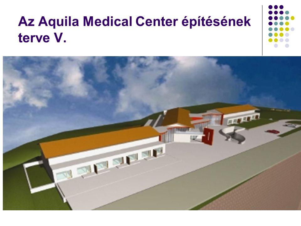 Az Aquila Medical Center építésének terve V.