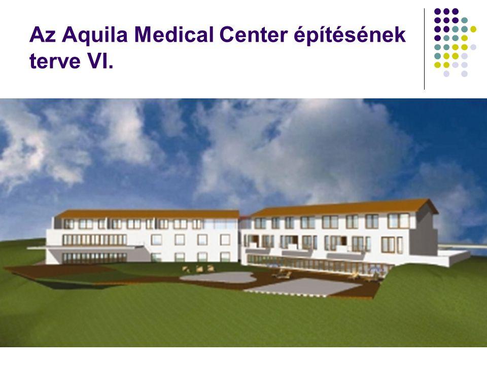 Az Aquila Medical Center építésének terve VI.
