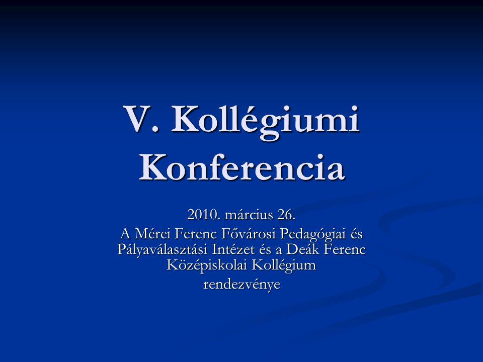 V. Kollégiumi Konferencia 2010. március 26.