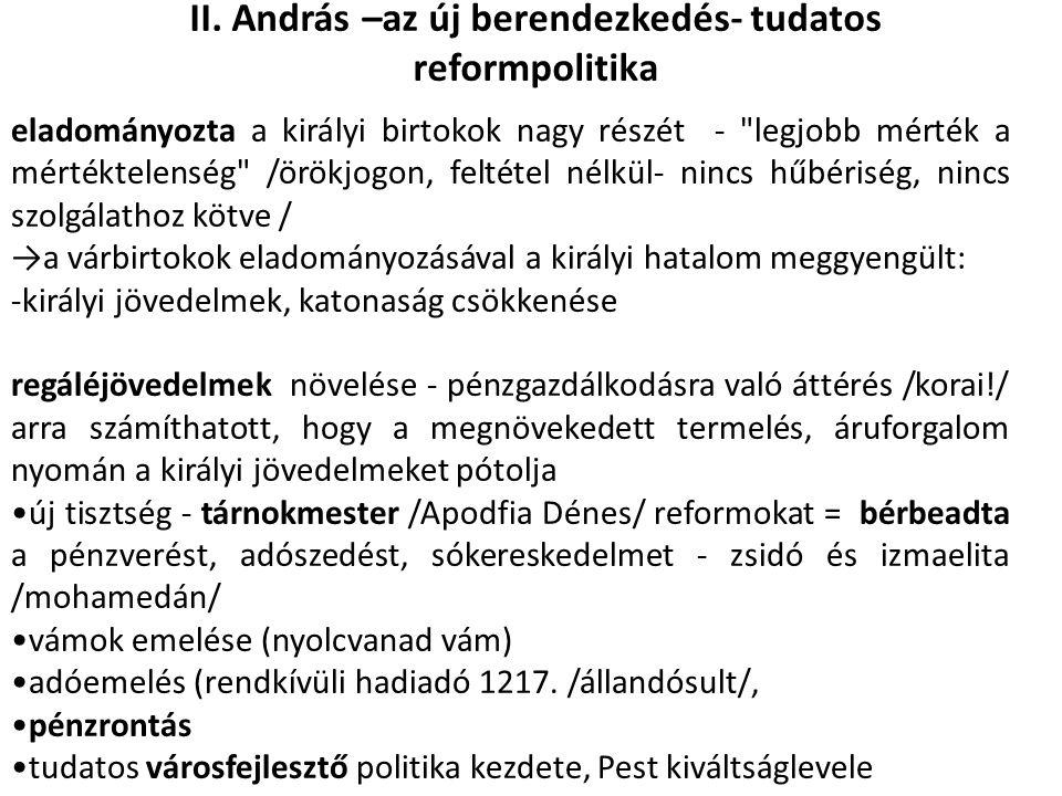 Aranybulla, 1222 - bulla: függőpecsétes oklevél A birtokadományok miatt veszélybe került réteg éri el - serviensek - serviensek: király szolgái , Főbb jogaik: Adómentesség Hadmentesség Ítélkezés Ellenállás - 1231 Az Aranybulla megújítása » bővült az egyház bírói szerepe és ellenállási joga /csak a mindenkori esztergomi érsek léphet fel (+tized)/