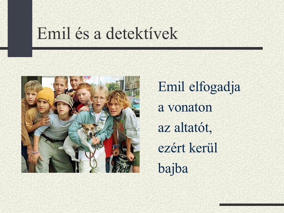 Emil és a detektívek Emil elfogadja a vonaton az altatót, ezért kerül bajba