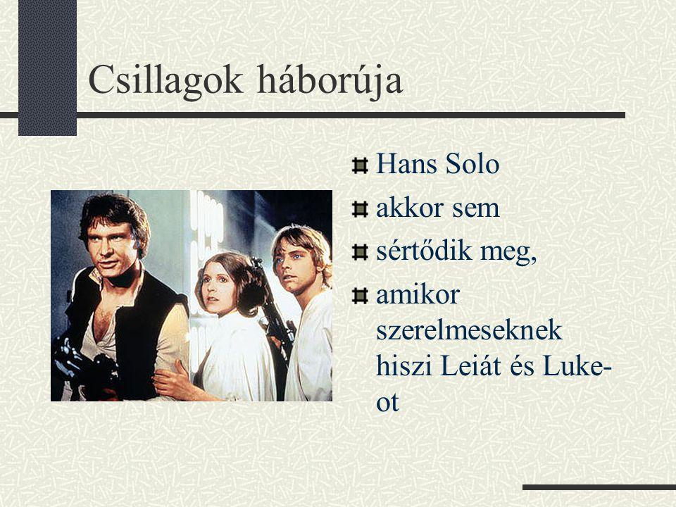 Csillagok háborúja Hans Solo akkor sem sértődik meg, amikor szerelmeseknek hiszi Leiát és Luke- ot