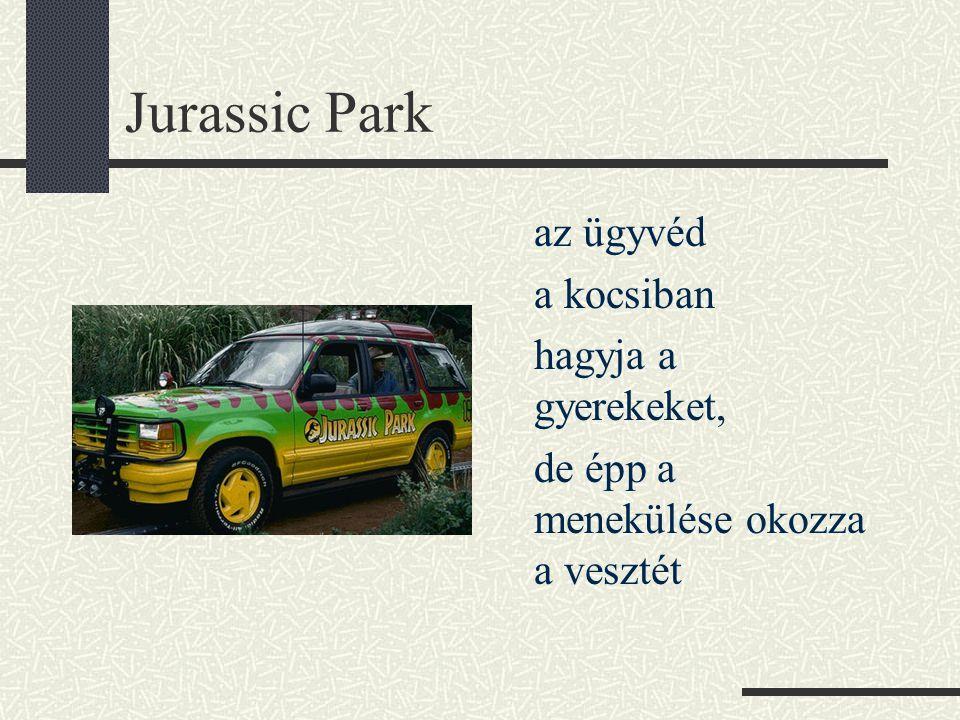 Jurassic Park az ügyvéd a kocsiban hagyja a gyerekeket, de épp a menekülése okozza a vesztét