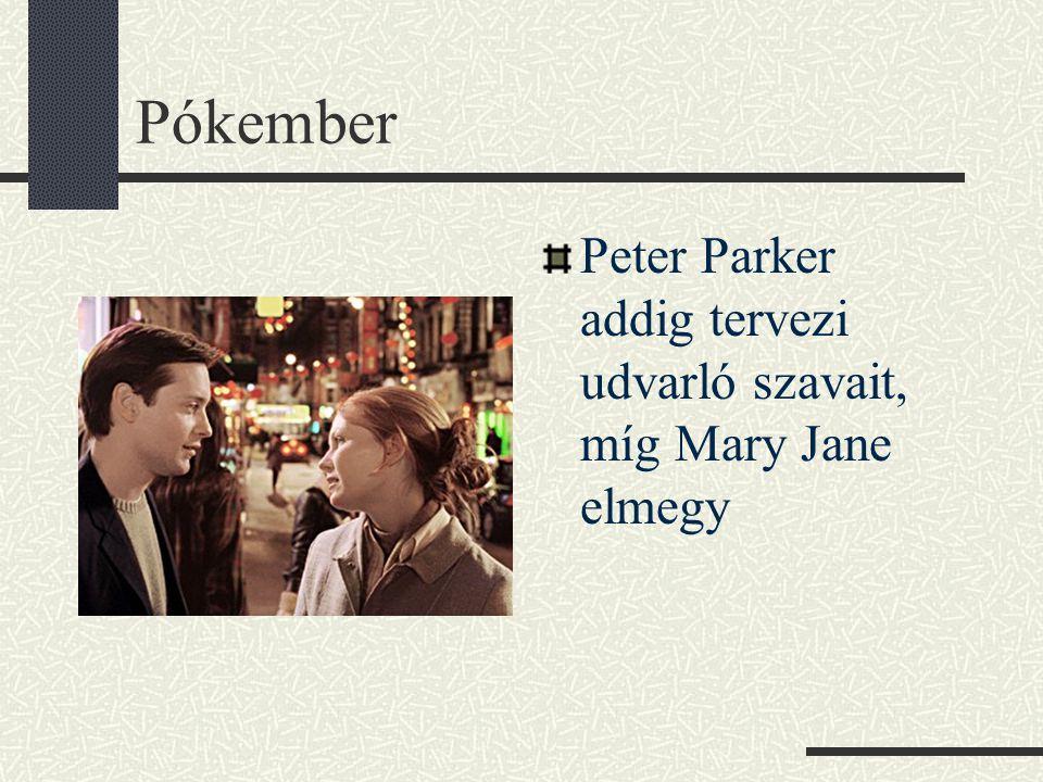 Pókember Peter Parker addig tervezi udvarló szavait, míg Mary Jane elmegy