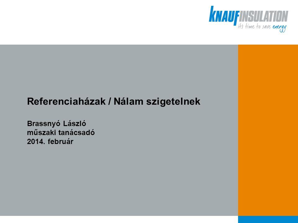 Referenciaházak / Nálam szigetelnek Brassnyó László műszaki tanácsadó 2014. február