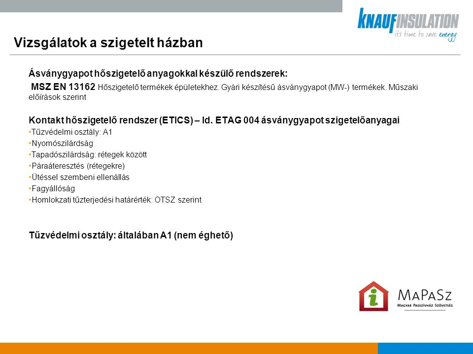 Ásványgyapot hőszigetelő anyagokkal készülő rendszerek: MSZ EN 13162 Hőszigetelő termékek épületekhez. Gyári készítésű ásványgyapot (MW-) termékek. Mű