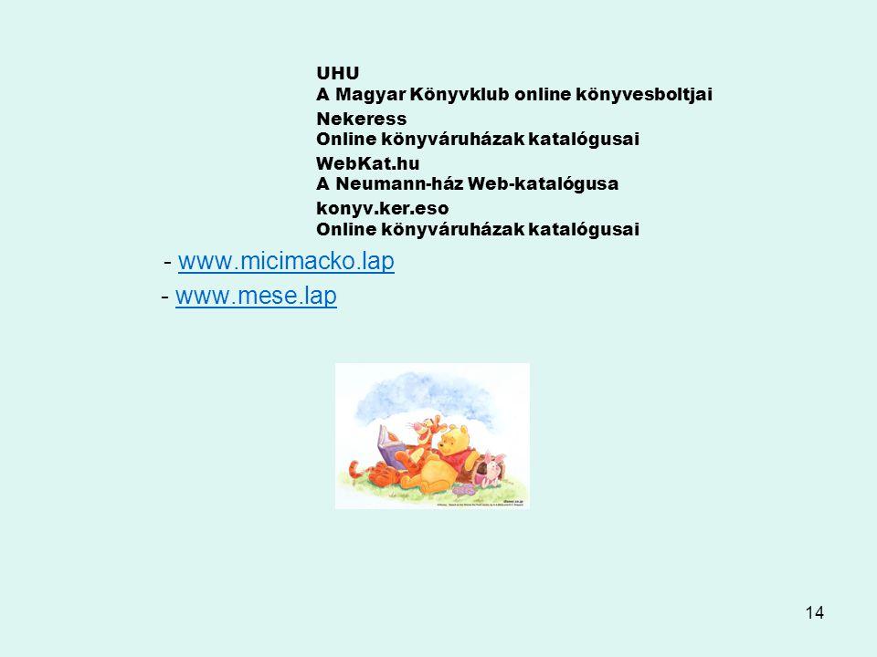 14 UHU A Magyar Könyvklub online könyvesboltjai Nekeress Online könyváruházak katalógusai WebKat.hu A Neumann-ház Web-katalógusa konyv.ker.eso Online