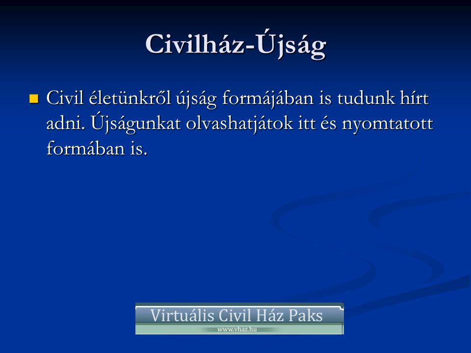Civilház-Újság  Civil életünkről újság formájában is tudunk hírt adni. Újságunkat olvashatjátok itt és nyomtatott formában is.