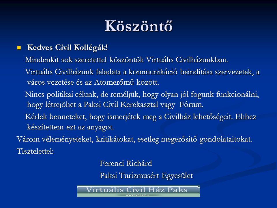 Köszöntő  Kedves Civil Kollégák. Mindenkit sok szeretettel köszöntök Virtuális Civilházunkban.