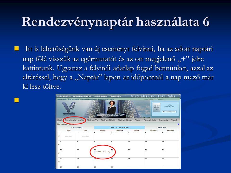 """Rendezvénynaptár használata 6  Itt is lehetőségünk van új eseményt felvinni, ha az adott naptári nap fölé visszük az egérmutatót és az ott megjelenő """"+ jelre kattintunk."""