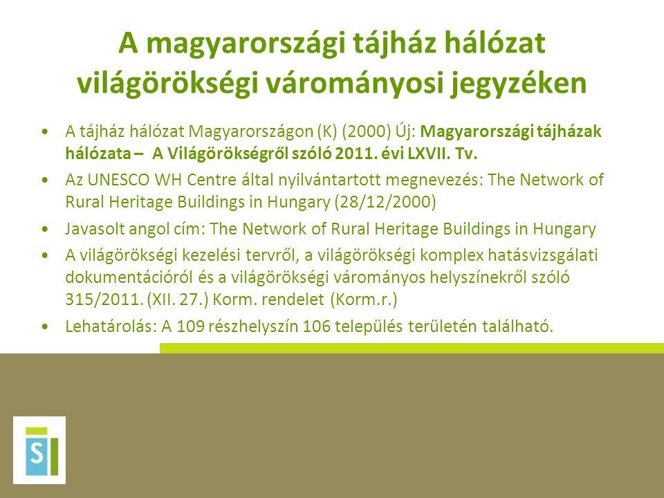 A magyarországi tájház hálózat világörökségi várományosi jegyzéken •A tájház hálózat Magyarországon (K) (2000) Új: Magyarországi tájházak hálózata – A