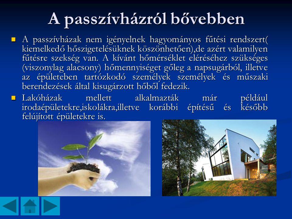 A passzívházról bővebben  A passzívházak nem igényelnek hagyományos fűtési rendszert( kiemelkedő hőszigetelésüknek köszönhetően),de azért valamilyen