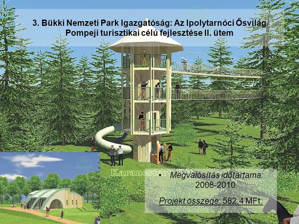 3. Bükki Nemzeti Park Igazgatóság: Az Ipolytarnóci Ősvilág Pompeji turisztikai célú fejlesztése II.