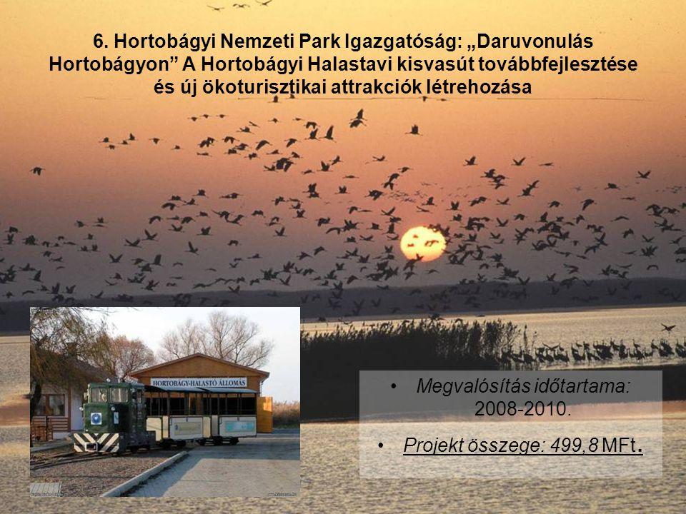 """6. Hortobágyi Nemzeti Park Igazgatóság: """"Daruvonulás Hortobágyon"""" A Hortobágyi Halastavi kisvasút továbbfejlesztése és új ökoturisztikai attrakciók lé"""