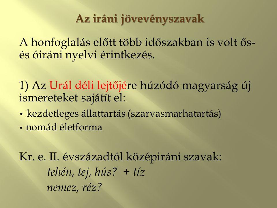 2) Vándorlások korában (V–VI.sz.-tól, VIII.