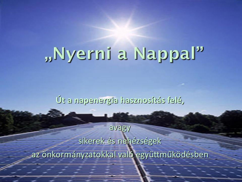 Út a napenergia hasznosítás felé, avagy sikerek és nehézségek az önkormányzatokkal való együttműködésben