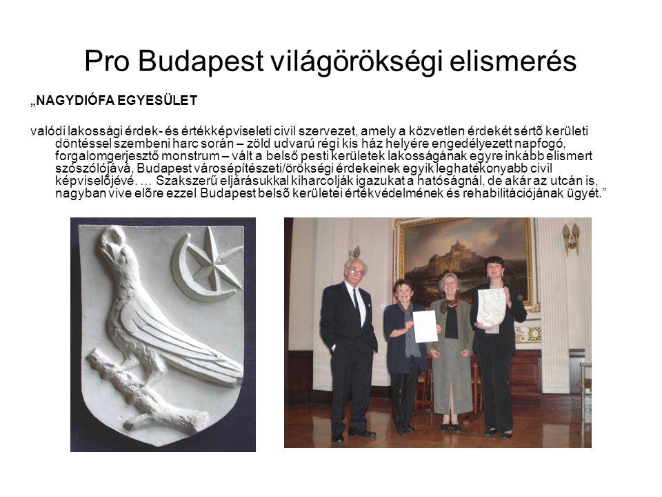 """Pro Budapest világörökségi elismerés """" NAGYDIÓFA EGYESÜLET valódi lakossági érdek- és értékképviseleti civil szervezet, amely a közvetlen érdekét sért"""