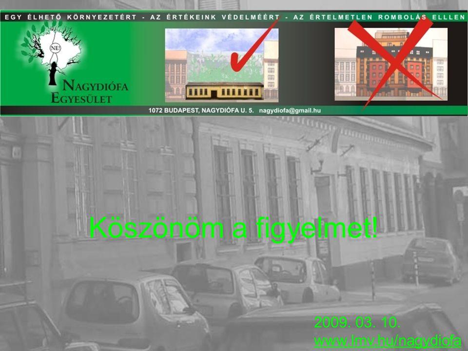 Köszönöm a figyelmet! 2009. 03. 10. www.lmv.hu/nagydiofa