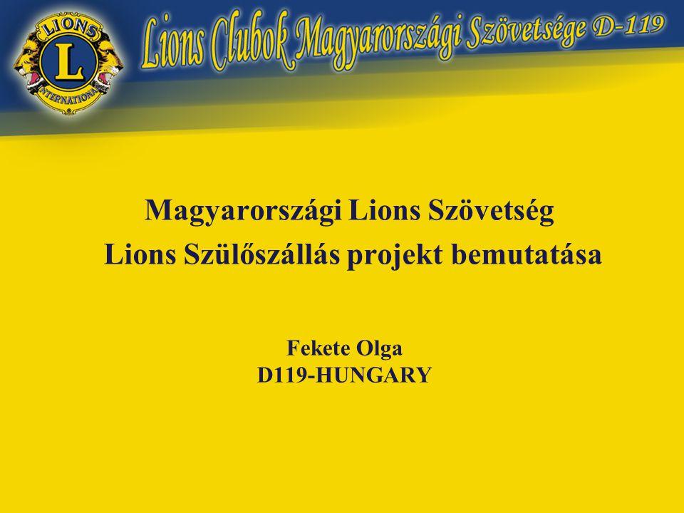 Fekete Olga D119-HUNGARY Magyarországi Lions Szövetség Lions Szülőszállás projekt bemutatása
