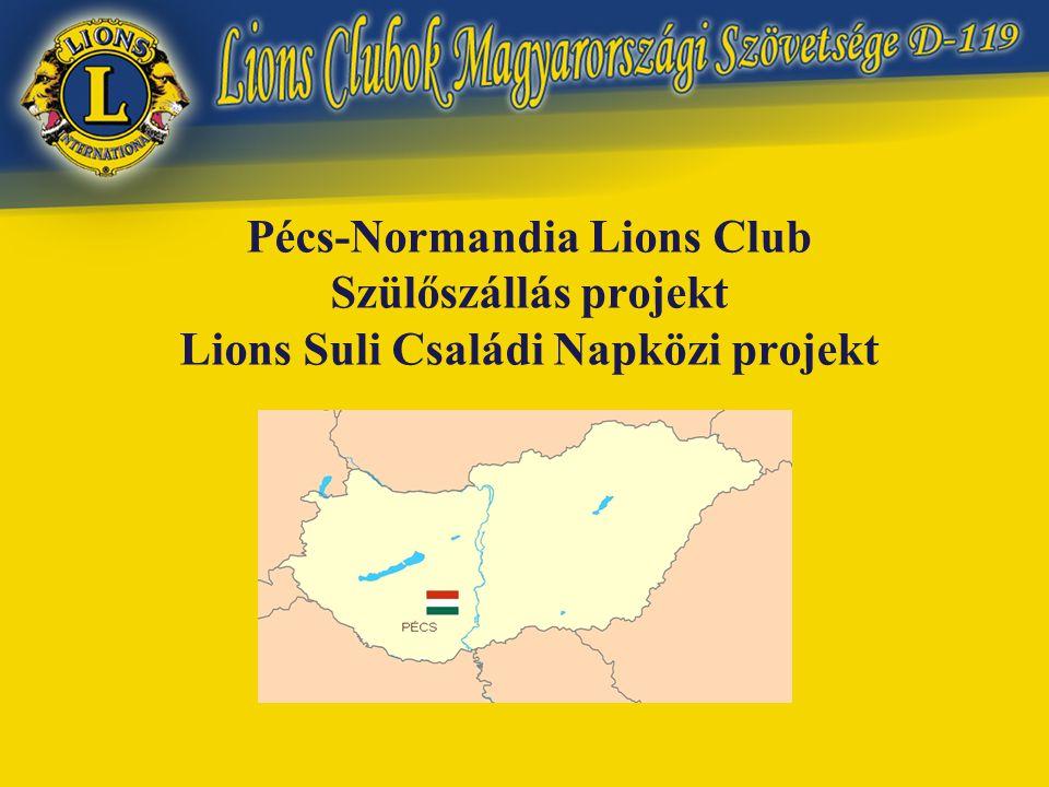 Pécs-Normandia Lions Club Szülőszállás projekt Lions Suli Családi Napközi projekt