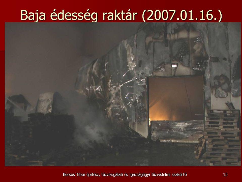 Borsos Tibor építész, tűzvizsgálati és igazságügyi tűzvédelmi szakértő Baja édesség raktár (2007.01.16.) 15