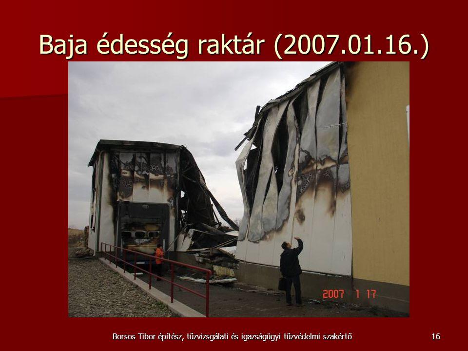 Borsos Tibor építész, tűzvizsgálati és igazságügyi tűzvédelmi szakértő Baja édesség raktár (2007.01.16.) 16