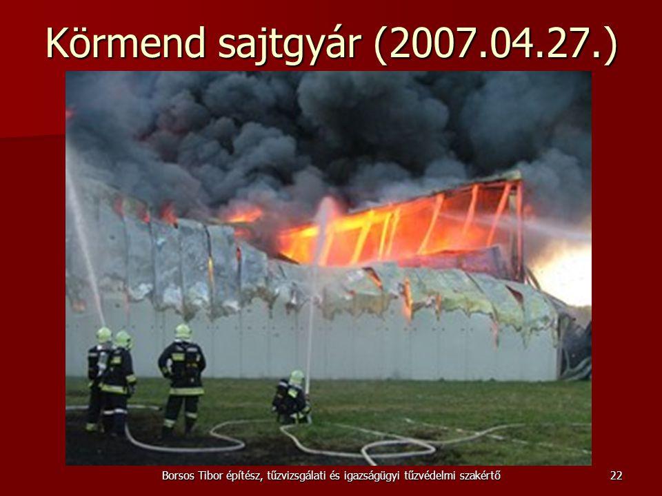 Borsos Tibor építész, tűzvizsgálati és igazságügyi tűzvédelmi szakértő Körmend sajtgyár (2007.04.27.) 22